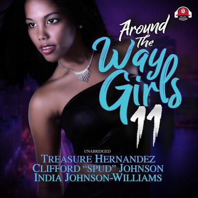 Around The Way Girls 11 Audiobook, by Treasure Hernandez
