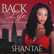 Back to Life: Love after Heartbreak Audiobook, by Shantaé