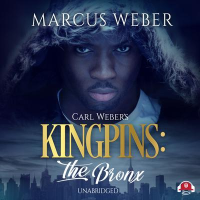 Carl Weber's Kingpins: The Bronx Audiobook, by Marcus Weber