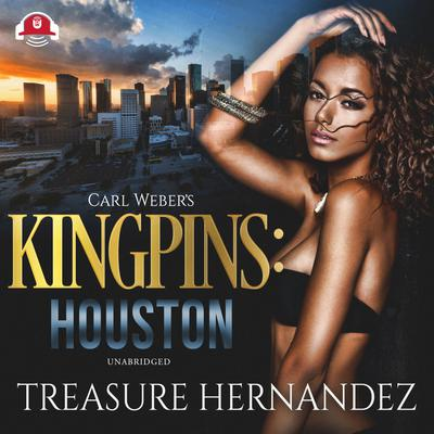 Carl Weber's Kingpins: Houston Audiobook, by Treasure Hernandez
