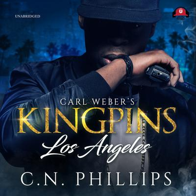 Carl Weber's Kingpins: Los Angeles Audiobook, by C. N. Phillips