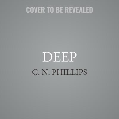 Deep: A Twisted Tale of Deception Audiobook, by C. N. Phillips