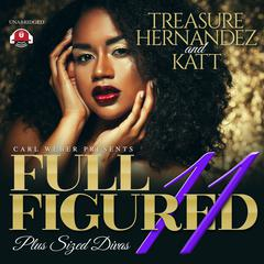 Full Figured 11 Audiobook, by Treasure Hernandez