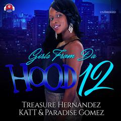Girls from da Hood 12 Audiobook, by Treasure Hernandez, Paradise Gomez