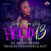 Girls from da Hood 13 Audiobook, by Ms. Michel Moore