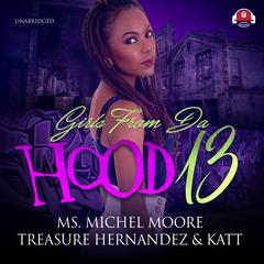 Girls from da Hood 13 Audiobook, by Katt