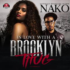 In Love with a Brooklyn Thug Audiobook, by Nako