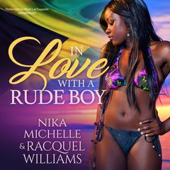 In Love with a Rude Boy Audiobook, by Nika Michelle, Racquel Williams