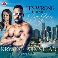 It's Wrong for Me to Love You, Part 3 Audiobook, by Krystal Armstead