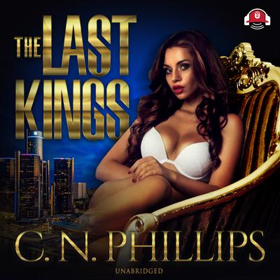 The Last Kings Audiobook, by C. N. Phillips