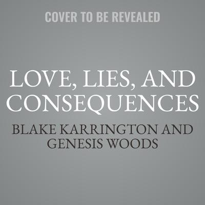 Love, Lies, and Consequences Audiobook, by Blake Karrington