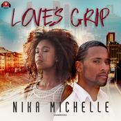 Love's Grip Audiobook, by Nika Michelle