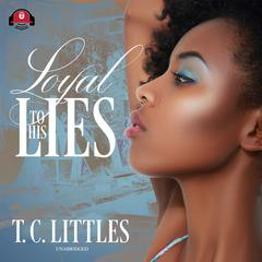 Loyal to His Lies Audiobook, by T. C. Littles