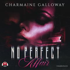 No Perfect Affair Audiobook, by Charmaine Galloway