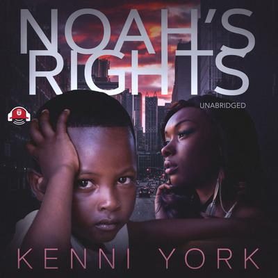 Noah's Rights Audiobook, by Kenni York