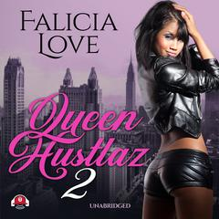 Queen Hustlaz Part 2 Audiobook, by Falicia Love