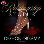 Relationship Status Audiobook, by Deshon Dreamz