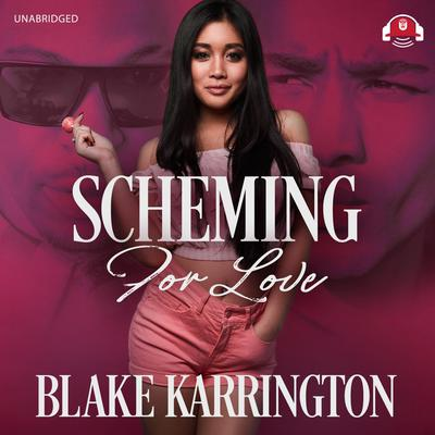 Scheming for Love Audiobook, by Blake Karrington