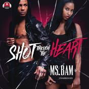 Shot Through the Heart Audiobook, by Bam