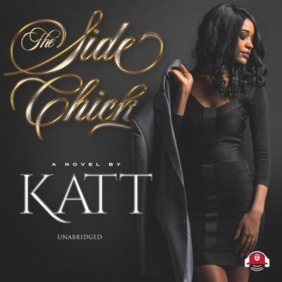 The Side Chick Audiobook, by Katt