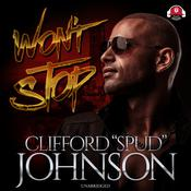 "Won't Stop Audiobook, by Clifford ""Spud"" Johnson"