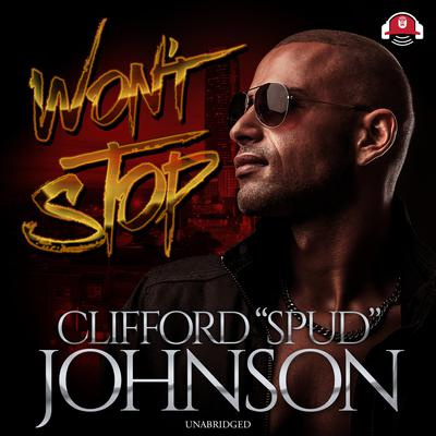 """Won't Stop Audiobook, by Clifford """"Spud"""" Johnson"""