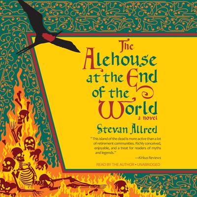 The Alehouse at the End of the World Audiobook, by Stevan Allred
