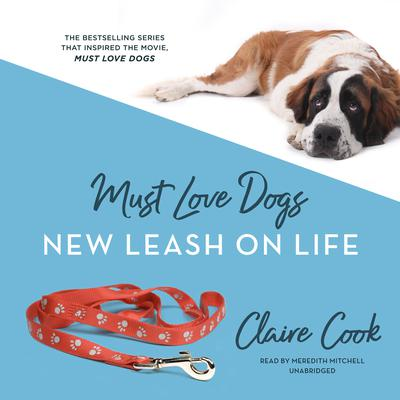 Must Love Dogs: New Leash on Life Audiobook, by Claire Cook