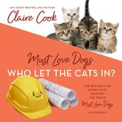 Must Love Dogs: Who Let the Cats In? Audiobook, by Claire Cook