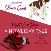 Must Love Dogs: A Howliday Tale Audiobook, by Claire Cook
