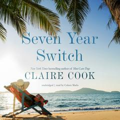 Seven Year Switch Audiobook, by Claire Cook