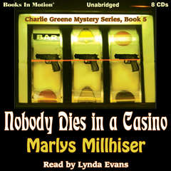 Nobody Dies In A Casino: Charlie Greene Mystery Series, Book 5 Audiobook, by Marlys Millhiser