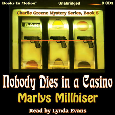 Nobody Dies In A Casino: Charlie Greene Mystery Series, Book 5 Audiobook, by