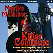 Killer Commute: Charlie Greene Mystery Series, Book 6 Audiobook, by Marlys Millhiser