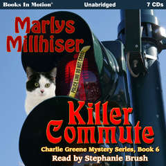 Killer Commute: Charlie Greene Mystery Series, Book 6 Audiobook, by Marlys Millhiser