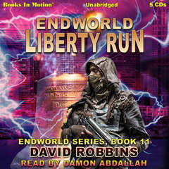 Liberty Run: Endworld Series, Book 11 Audiobook, by David Robbins