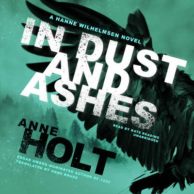 In Dust and Ashes: A Hanne Wilhelmsen Novel Audiobook, by Anne Holt