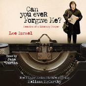 Can You Ever Forgive Me?: Memoirs of a Literary Forger Audiobook, by Lee Israel|