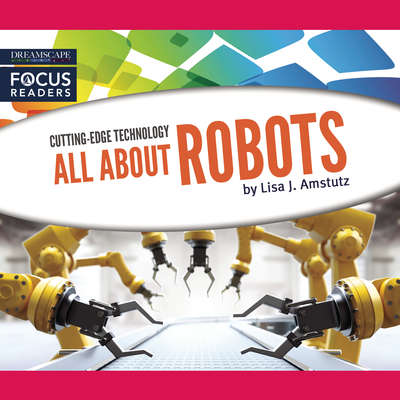 All About Robots Audiobook, by Lisa J. Amstutz
