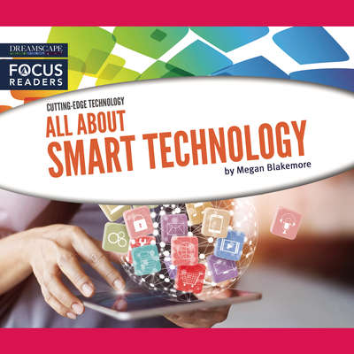 All About Smart Technology Audiobook, by Megan Frazer Blakemore
