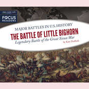 The Battle of Little Bighorn: Legendary Battle of the Great Sioux War Audiobook, by Katy Duffield
