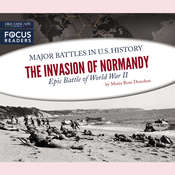 The Invasion of Normandy: Epic Battle of World War II Audiobook, by Moira Rose Donahue