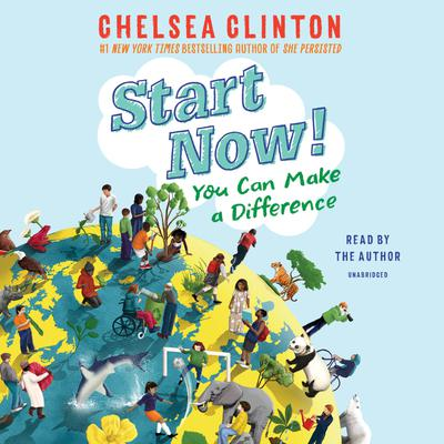 Start Now!: You Can Make a Difference Audiobook, by Chelsea Clinton