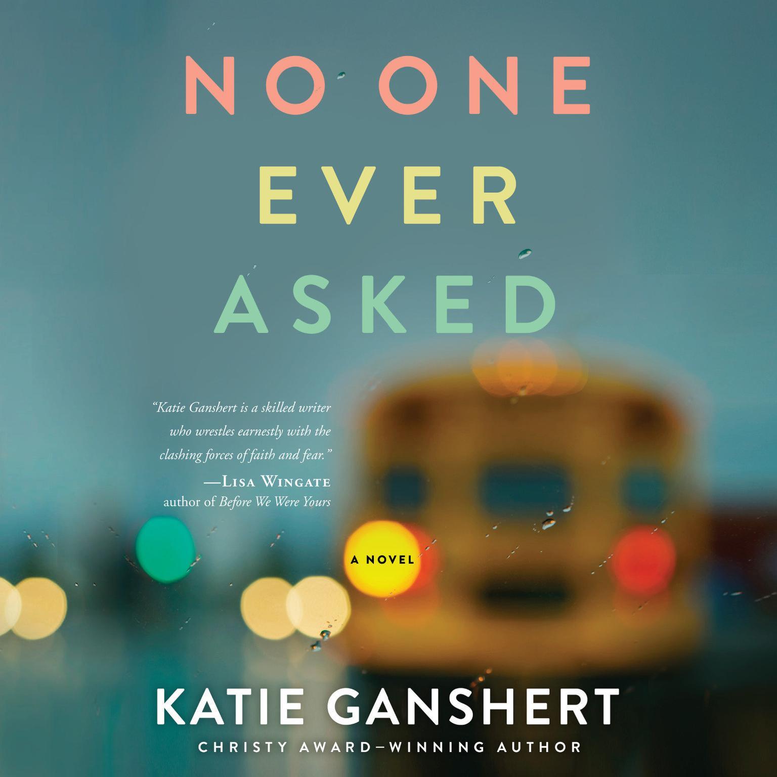 No One Ever Asked: A Novel Audiobook, by Katie Ganshert