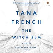 The Witch Elm: A Novel Audiobook, by Tana French