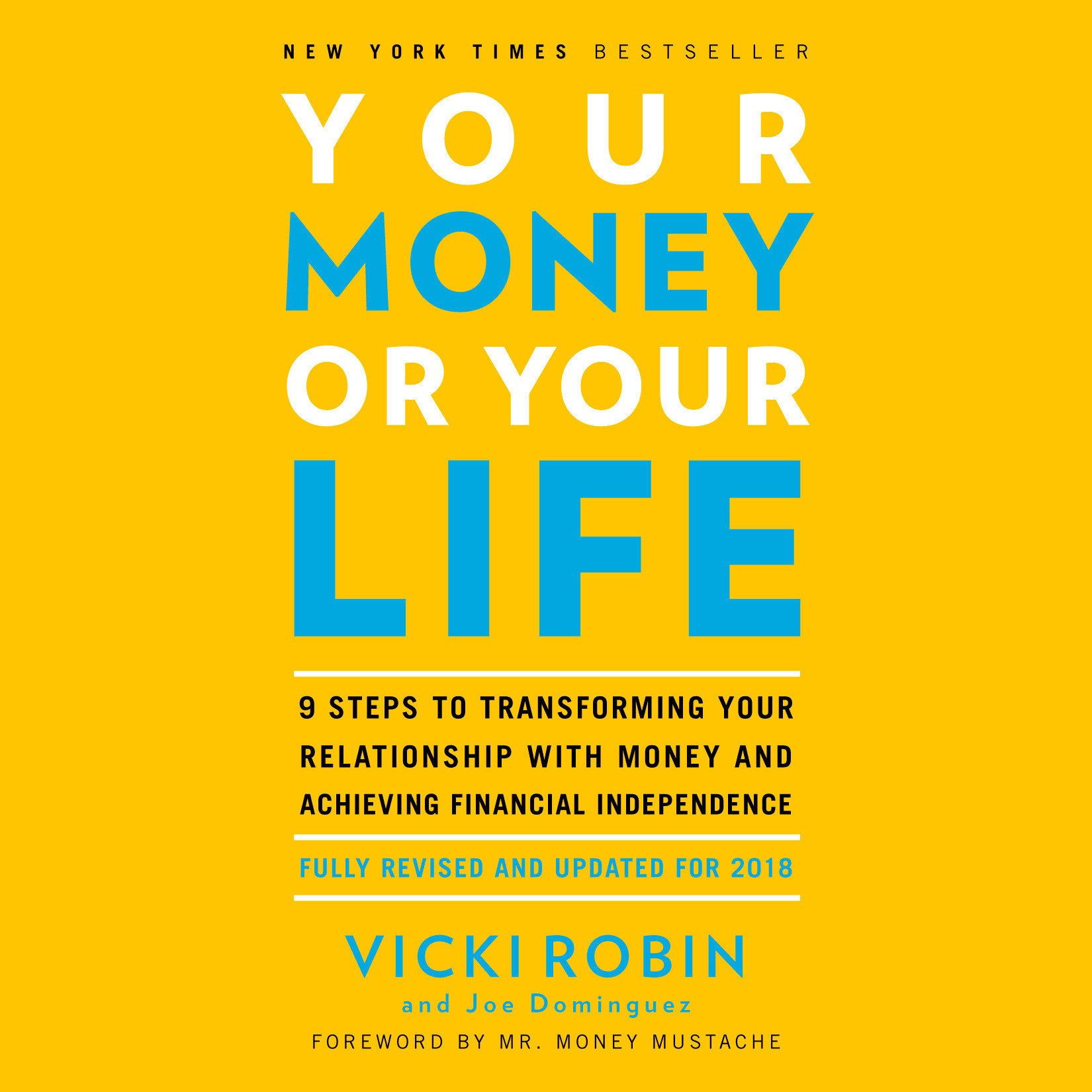 Printable Your Money or Your Life: 9 Steps to Transforming Your Relationship with Money and Achieving Financial Independence: Fully Revised and Updated for 2018 Audiobook Cover Art