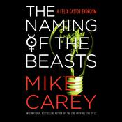 The Naming of the Beasts Audiobook, by Mike Carey