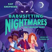 Babysitting Nightmares: The Shadow Hand Audiobook, by Kat Shepherd