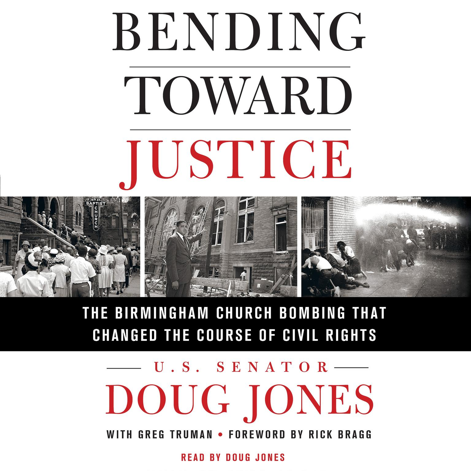 Printable Bending Toward Justice: The Birmingham Church Bombing that Changed the Course of Civil Rights Audiobook Cover Art