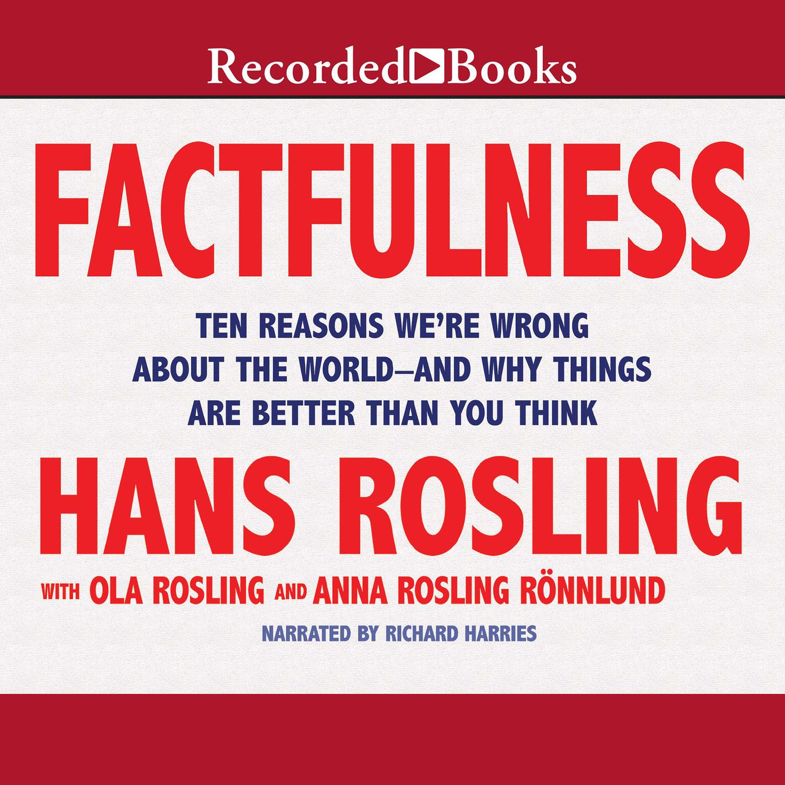 Printable Factfulness: Ten Reasons We're Wrong about the World—and Why Things Are Better Than You Think Audiobook Cover Art